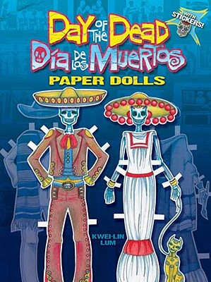 Day of the Dead/Dia De Los Muertos Paper Dolls By Lum, Kwei-lin