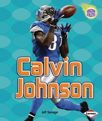 Calvin Johnson By Savage, Jeff